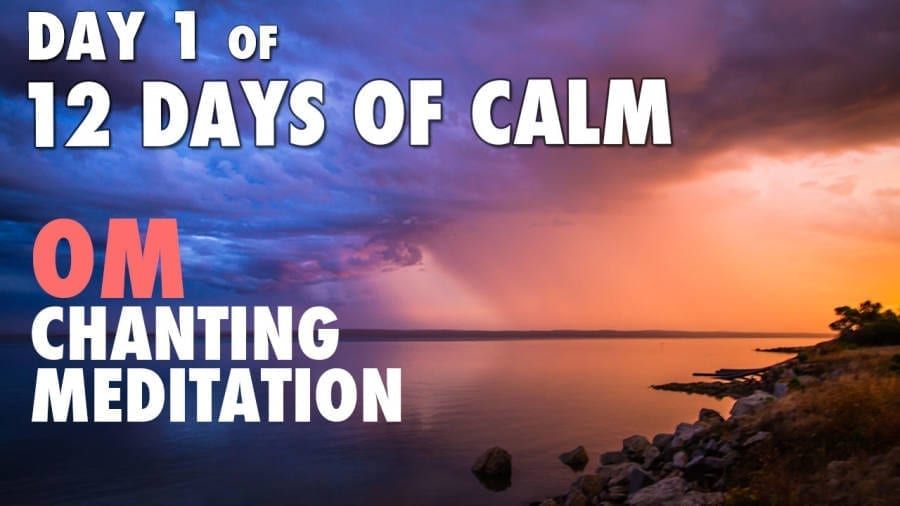 DAY 1 of 12 DAYS of CALM - OM Chanting Meditation @ 432Hz
