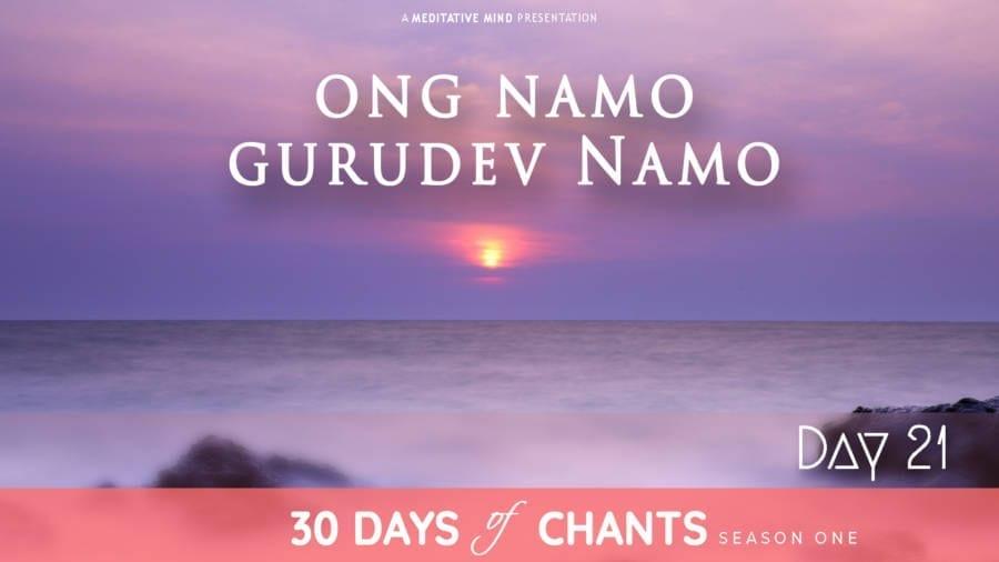 Day 21 Ong Namo Guru Dev Namo Mantra To Tune Into Your