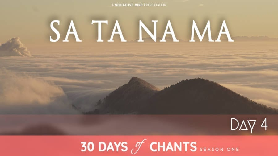 Day 4 | SA TA NA MA | Mantra for Transformation - Meditative Mind