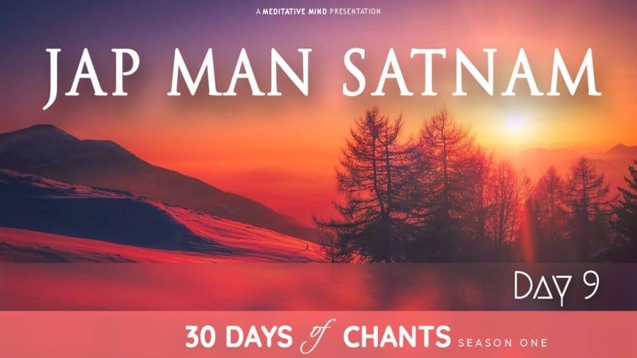Day 9 | Jap Man Satnam