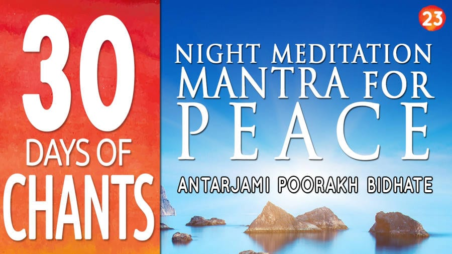Night Meditation Mantra for Peace – Antarjami Poorakh Bidhate