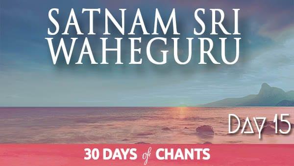 Day 15 | Satnam Sri Waheguru - Meditative Mind