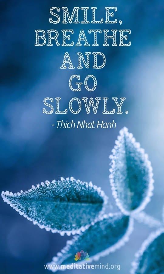 Smile, breathe and go slowly