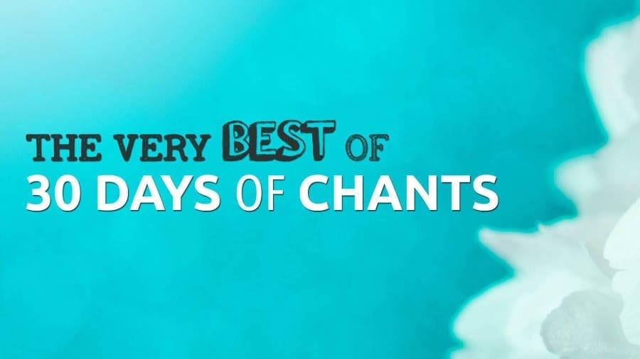 5 BEST CHANTS from 30 DAYS of CHANTS | Best of Meditative Mind | #Rewind2015