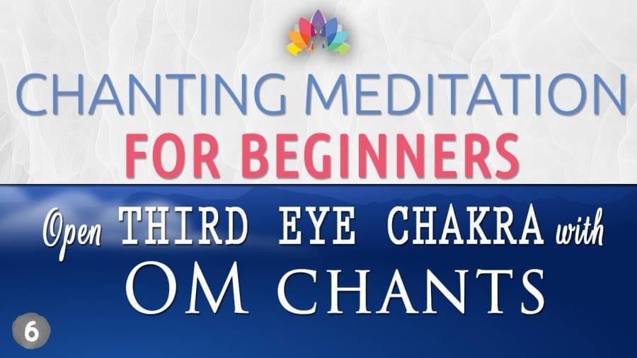 New Chanting Meditation Designed for Beginners to Open 3rd