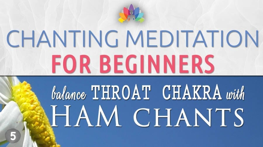 Youtube Thumbs for Chanting Meditation for Beginners - Throat Chakra - HAM CHants