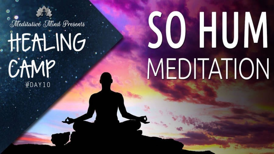 SO HUM Mantra | Guided Meditation | Healing Camp 2016 | Day #10