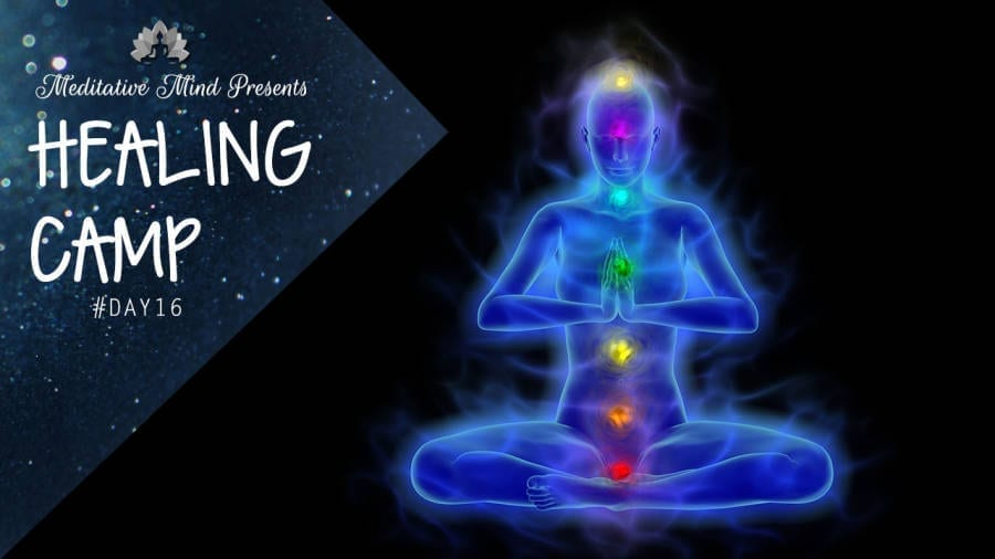 Extremely Powerful Guided Meditation for Unblocking Chakras | Healing Camp 2016 | Day 16