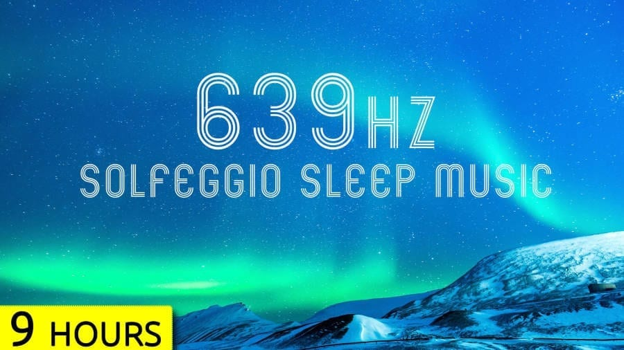 Benefits of 639 Hz Solfeggio Frequency
