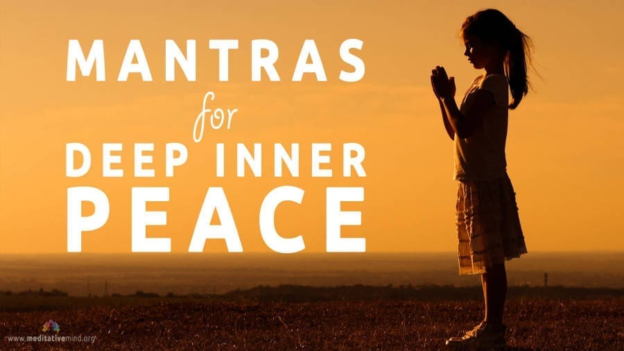 8 Powerful Mantras for Deep Inner Peace - Meditative Mind