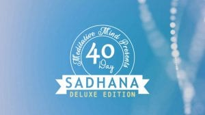 40 Day Sadhana - Deluxe Edition