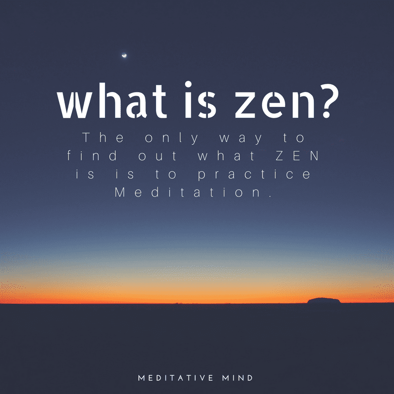 Todays Quote(22.07.2017) : What is Zen? - Meditative Mind