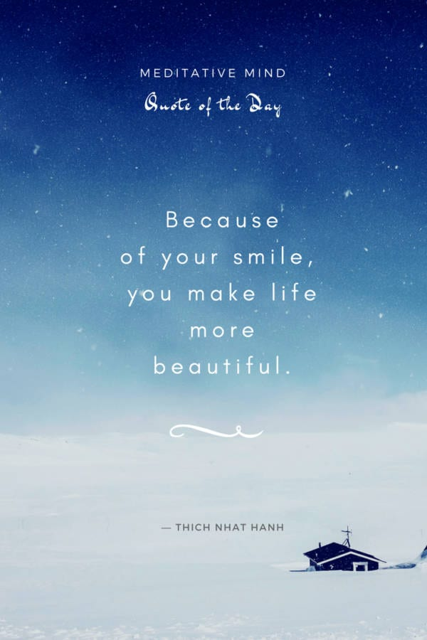 Daily - Quote Because of your smile you make life more beautiful