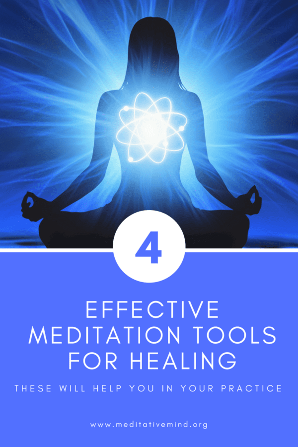 4 Effective and Incredibly Simple Meditation Tools for Healing