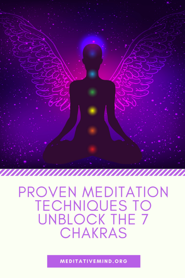 Proven Meditation Techniques to Unblock the 7 Chakras