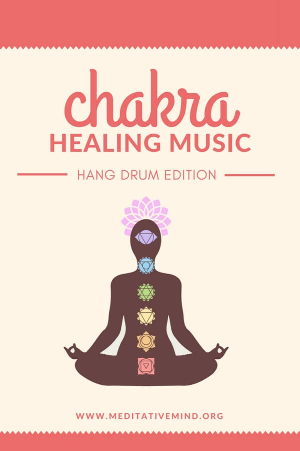 Chakra Healing Meditation Music - Hang Drum Edition by Meditative Mind