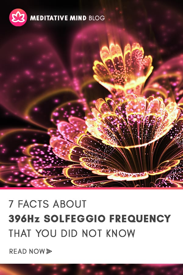 7 Amazing Benefits of 396 Hz Solfeggio Frequency that You