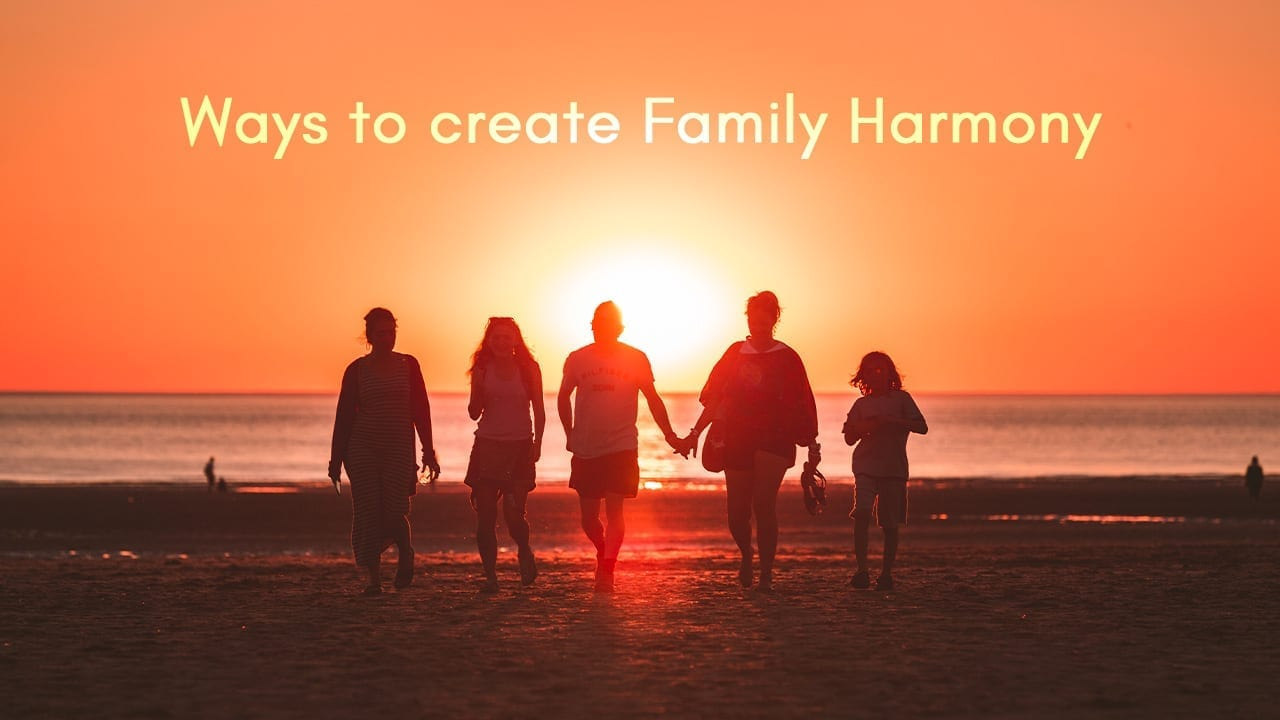 Ways to create Family Harmony