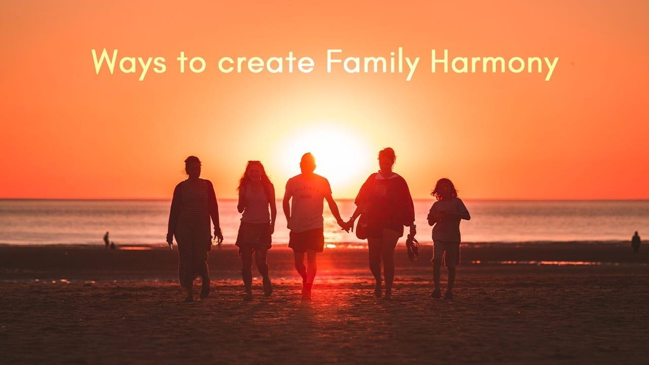 Ways to create Family Harmony